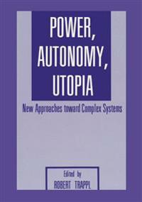 Power, Autonomy, Utopia