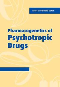 Pharmacogenetics of Psychotropic Drugs