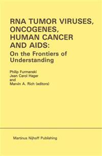 Rna Tumor Viruses, Oncogenes, Human Cancer and AIDS: on the Frontiers of Understanding