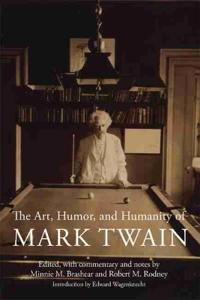 The Art, Humor, and Humanity of Mark Twain