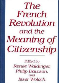 The French Revolution and the Meaning of Citizenship