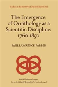 The Emergence of Ornithology As a Scientific Discipline, 1760-1850