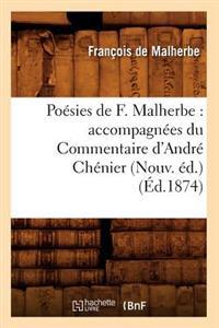 Poesies de F. Malherbe: Accompagnees Du Commentaire D'Andre Chenier (Nouv. Ed.) (Ed.1874)