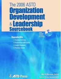 The 2006 ASTD Organization Development & Leadership Sourcebook