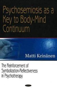Psychosemiosis As a Key to Body-mind Continuum