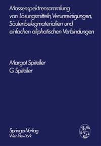 Massenspektrensammlung Von Lösungsmitteln, Verunreinigungen, Säulenbelegmaterialien Und Einfachen Aliphatischen Verbindungen