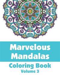 Marvelous Mandalas Coloring Book, Volume 3