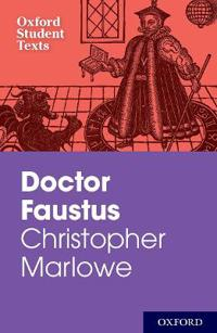 Oxford Student Texts: Christopher Marlowe: Doctor Faustus