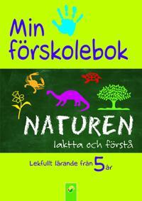 Min förskolebok. Naturen : iaktta och förstå