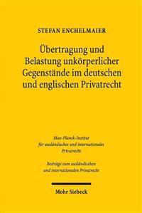 Ubertragung Und Belastung Unkorperlicher Gegenstande Im Deutschen Und Englischen Privatrecht