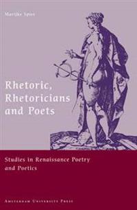 Rhetoric, Rhetoricians and Poets
