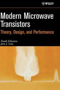 Modern Microwave Transistors: Theory, Design, and Performance