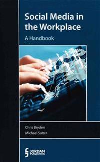 Social media in the workplace - a handbook