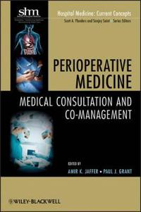 Perioperative Medicine: Medical Consultation and Co-Management