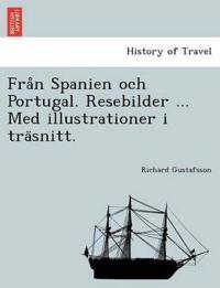 Fra°n Spanien och Portugal. Resebilder ... Med illustrationer i tra¨snitt. - Richard Gustafsson pdf epub
