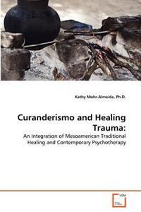 Curanderismo and Healing Trauma