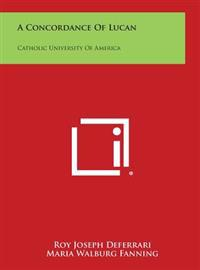 A Concordance of Lucan: Catholic University of America