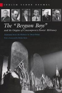 "The ""Bergson Boys"" And the Origins of Contemporary Zionist Militancy"