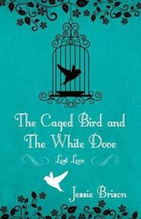 The Caged Bird and the White Dove