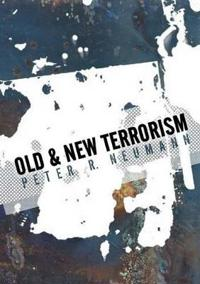 Old and New Terrorism: Late Modernity, Globalization and the Transformation of Political Violence