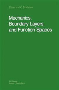 Mechanics, Boundary Layers, and Function Spaces