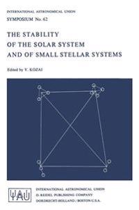 The Stability of the Solar System and of Small Stellar Systems