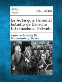 La Autarquia Personal Estudio de Derecho Internacional Privado