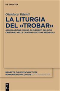 La Liturgia Del Trobar