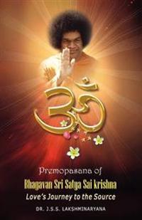 Premopasana of Bhagavan Sri Satya Sai Krishna