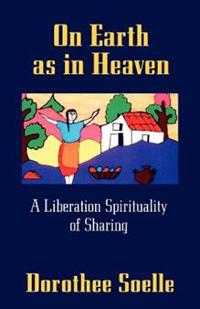 On Earth as in Heaven: A Liberation Spirituality of Sharing