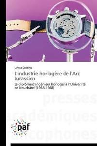 L'Industrie Horlog�re de l'Arc Jurassien