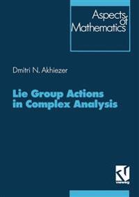 Lie Group Actions in Complex Analysis