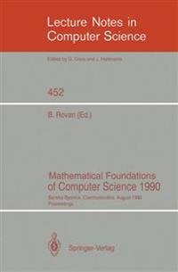 Mathematical Foundations of Computer Science 1990