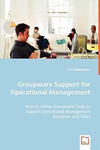 Groupware Support for Operational Management