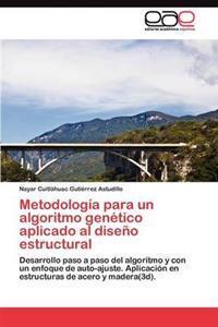 Metodologia Para Un Algoritmo Genetico Aplicado Al Diseno Estructural