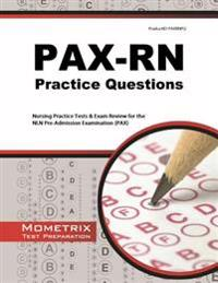 PAX-RN Practice Questions: Nursing Practice Tests & Exam Review for the Nln Pre-Admission Examination (Pax)