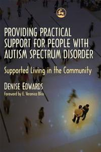 Providing Practical Support for People With Autism Spectrum Disorders