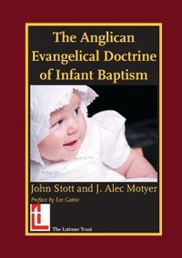 The Anglican Evangelical Doctrine of Infant Baptism