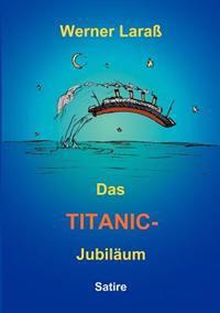 Das Titanic Jubil Um