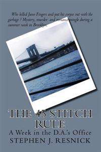 The 45 Stitch Rule: A Week in the D.A.'s Office