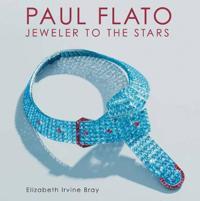 Paul Flato: Jeweler to the Stars