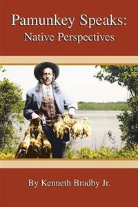Pamunkey Speaks: Native Perspectives