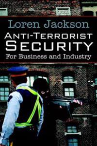 Anti-Terrorist Security for Business and Industry