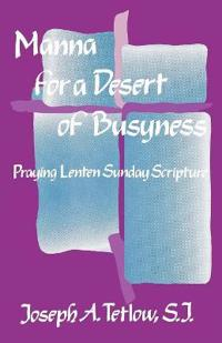 Manna for a Desert of Busyness