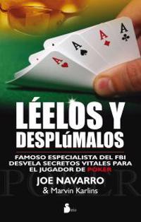 Leelos y Desplumalos: Un Famoso Especialista del FBI Desvela Secretos Decisivos Para el Jugador de Poquer