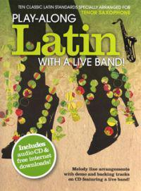 Play-along Latin with a Live Band! - Tenor Saxophone