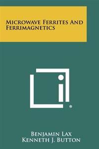 Microwave Ferrites and Ferrimagnetics