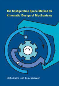 The Configuration Space Method for Kinematic Design of Mechanisms