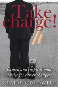 Take Charge!: Focused and Inspirational