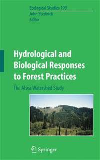 Hydrological and Biological Responses to Forest Practices